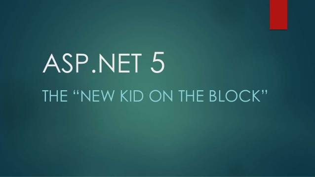 aspnet-5-the-new-kid-on-the-block-1-638